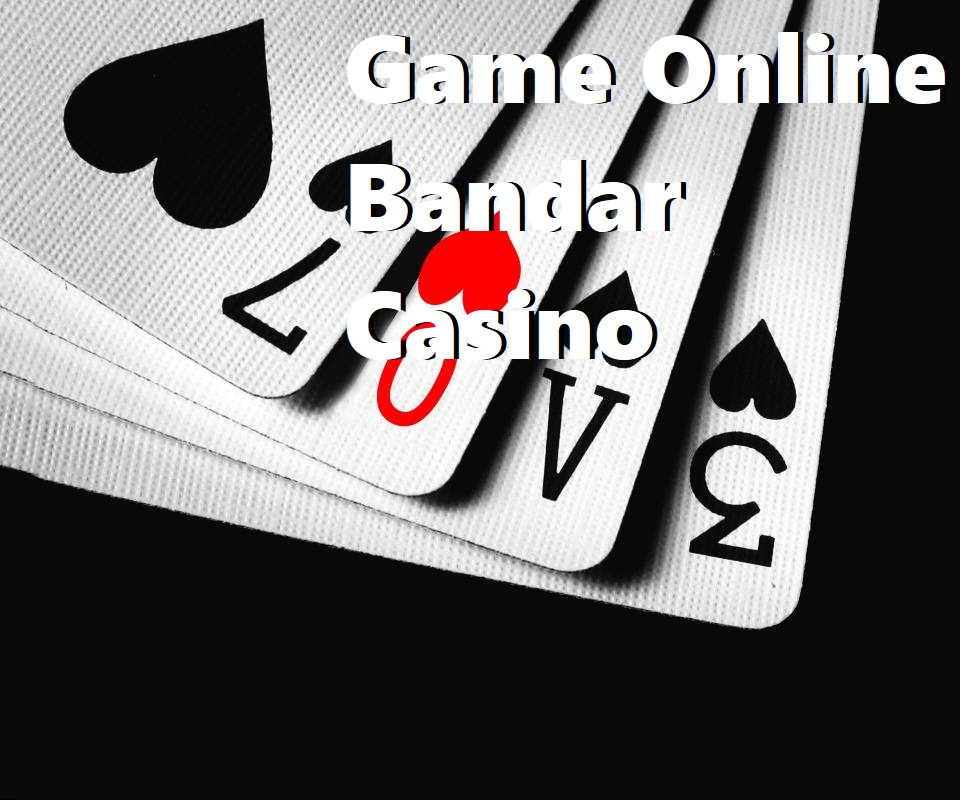 Game Online Bandar Casino