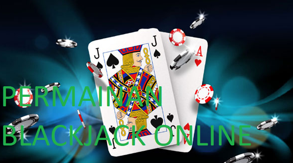 Paham Dan Mengerti Game Blackjack Online