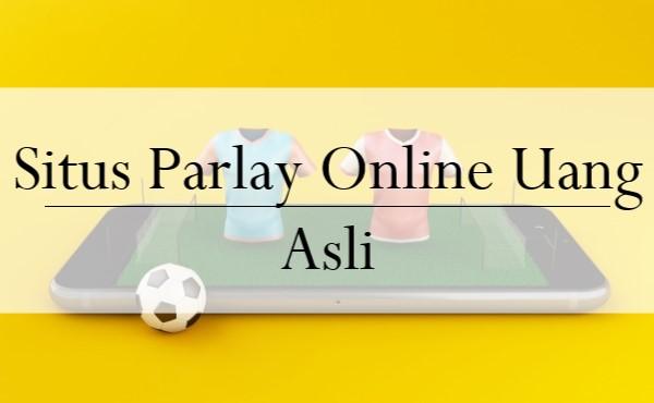 Situs Parlay Online Uang Asli
