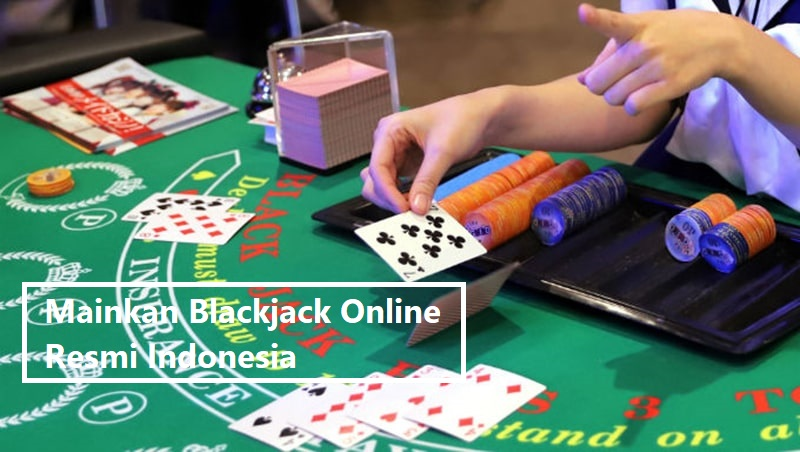 Mainkan Blackjack Online Resmi Indonesia