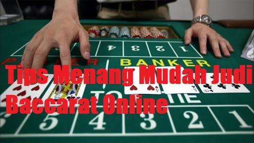 Tips Menang Mudah Judi Baccarat Online